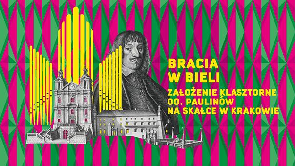 BRACIA W BIELI. Założenie klasztorne OO. Paulinów na Skałce w Krakowie